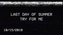Last Day Of Summer - Try For Me Official Video