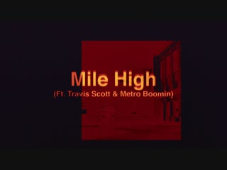 James blake - mile high feat. travis scott and metro boomin (audio)