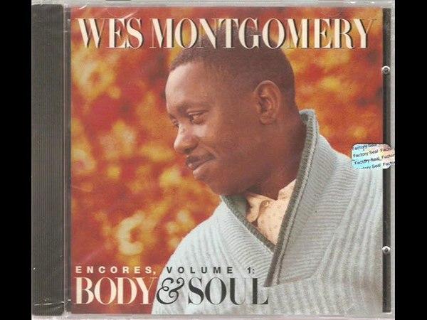 Wes Montgomery – Encores, Volume 1: Body Soul