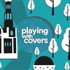 Playing With Covers