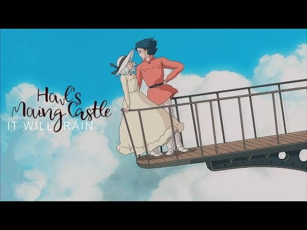 Howls Moving Castle • IT WILL RAIN