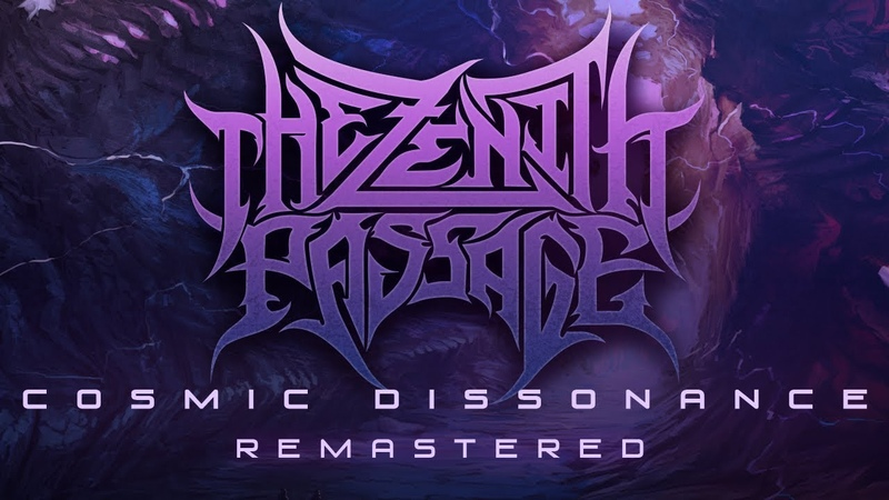 THE ZENITH PASSAGE - Cosmic Dissonance | Remastered [Full Stream 2018]