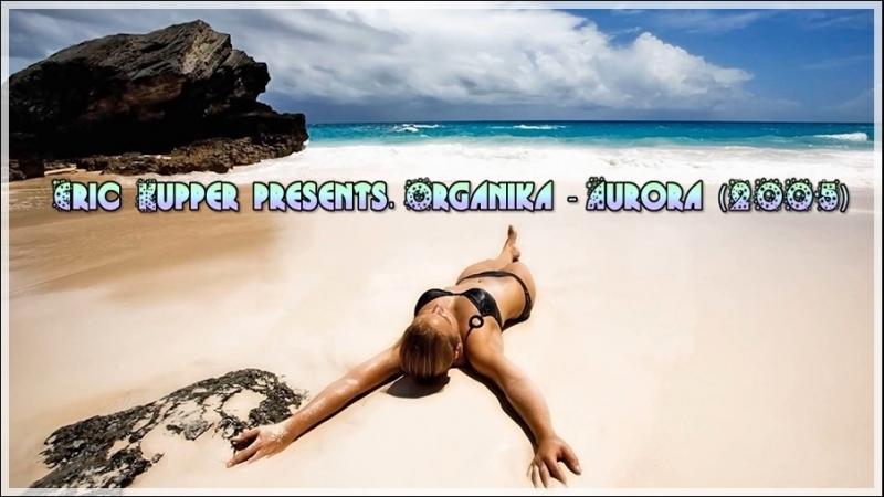 Eric Kupper presents. Organika - Aurora (2005)