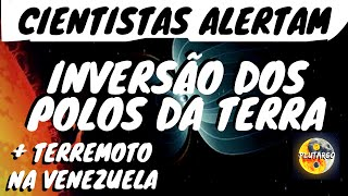 INVERSÃO DOS POLOS DA TERRA E TERREMOTO NA VENEZUELA SÃO EFEITOS DO PLANETA 9 NIBIRU
