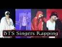 WHEN BTS SINGERS BECOME RAPPERS