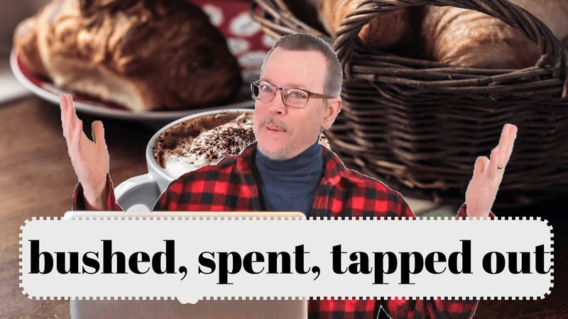 Learn English: Daily Easy English 1212: bushed, spent, tapped out