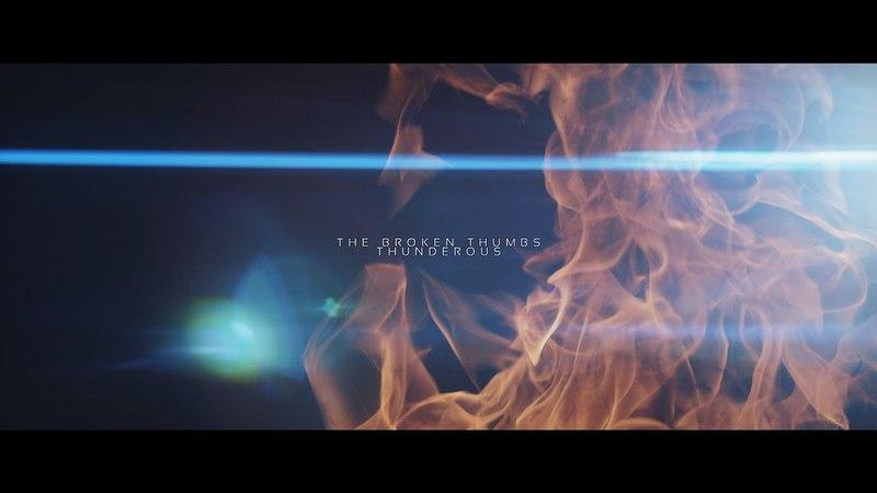 The Broken Thumbs Thunderous (Official Teaser)