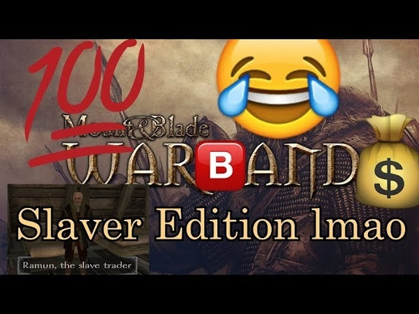 The Mount and Blade Slaver Experience