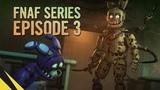 [sfm_gls] Five Nights at Freddy's Series (Episode 3)   FNAF Animation
