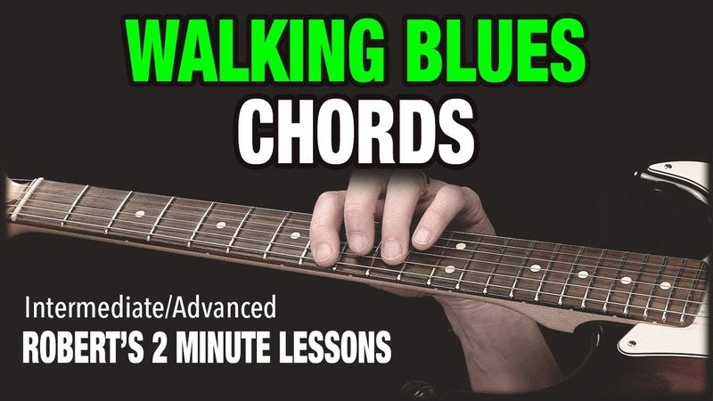 How To Play Walking Blues Chords - Robert's 2 Minute Lessons