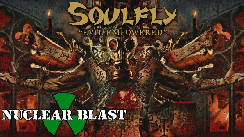 SOULFLY - Evil Empowered (OFFICIAL TRACK)