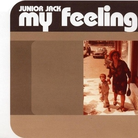 Junior Jack альбом My Feeling