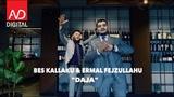 Bes Kallaku &amp Ermal Fejzullahu - Daja