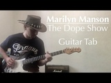 Marilyn Manson - The Dope Show (Guitar Cover + Tab)