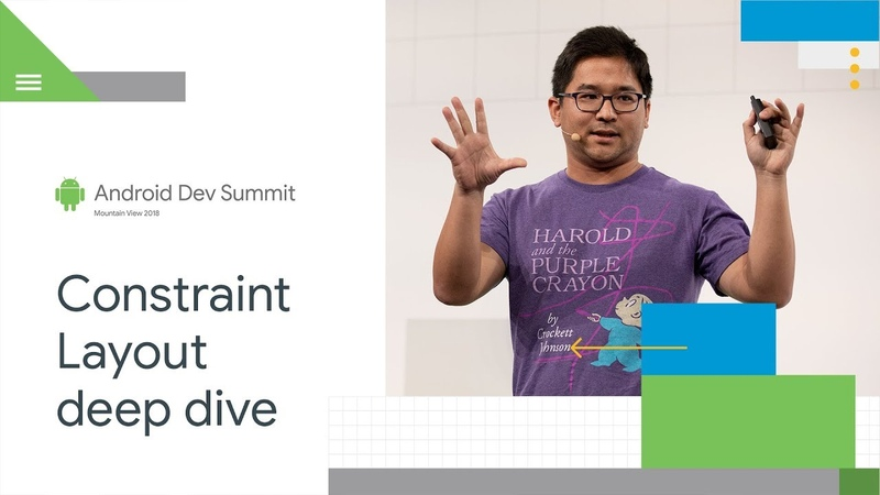 ConstraintLayout Deep Dive (Android Dev Summit 18)