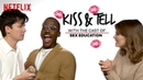 Sex Education Cast Take the Blindfolded Kissing Challenge Kiss Tell Netflix