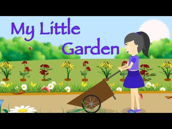 My little garden | Animated Nursery Rhymes Songs With Lyrics For Kids