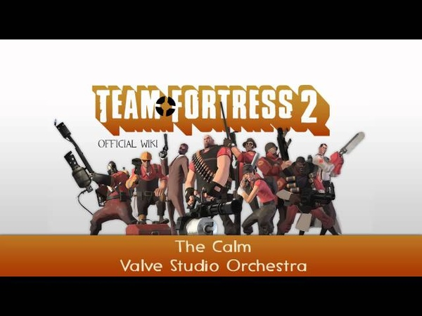 Team Fortress 2 Soundtrack | The Calm