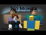 NO MONEY - Galantis BULLY STORY PART 1 Roblox Music Video