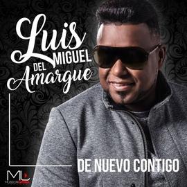 Luis Miguel Del Amargue альбом De Nuevo Contigo