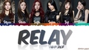 G-IDLE - RELAY 달려! Lyrics Color Coded_Han_Rom_Eng