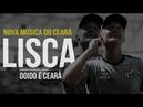 Nova Música do Ceará - LISCA DOIDO É CEARÁ 🎶🎶