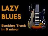 Lazy Blues Backing Track in Bm SZBT 8