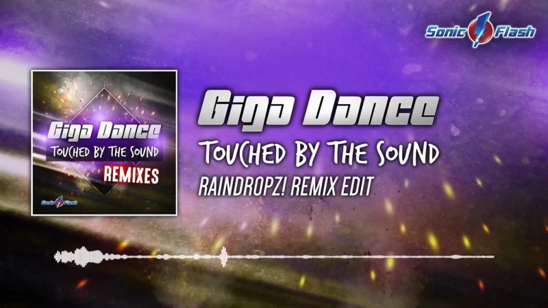 Giga Dance Touched by the Sound RainDropz Remix Edit