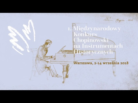 The 1st International Chopin Competition on Period Instruments – Second Stage (8.09.2018, 10 a.m.)