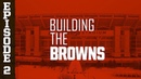 2019 Building the Browns: Episode 2 | Cleveland Browns
