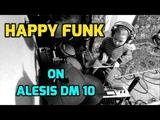 Happy funk on Alesis DM 10