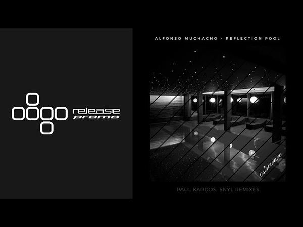 Alfonso Muchacho - Reflection Pool (Paul Kardos Remix) [Astrowave]