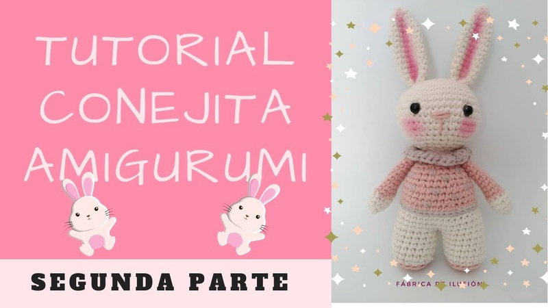 TUTORIAL 🐰 Conejita Amigurumi 🐰 - 🌟Segunda parte 🌟