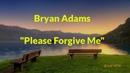 Best Slow Rock Love Song Lyrics Video Bryan Adams Please Forgive Me