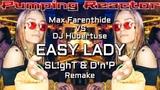 Max Farenthide vs DJ Hubertuse - Easy Lady (SL!ghT &amp D'n'P Remake)