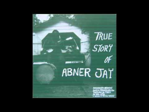 True story of Abner Jay full album