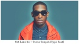Not Like Me... Tinie Tempah Type Beat
