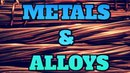 [Technology 49] Make sure you know about METALS AND ALLOYS