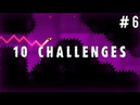 10 CHALLENGES (6) - Geometry Dash