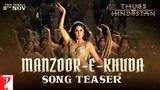 Manzoor-e-Khuda Song Teaser | Thugs Of Hindostan | Aamir, Katrina, Fatima, Ajay-Atul, A Bhattacharya