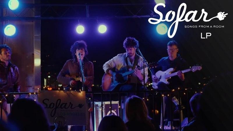 LP - When We're High | Sofar Los Angeles