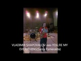 VLADIMIR SHAPOVALOV sax YOU,RE MY EVERYTHING(Santa Esmeralda)