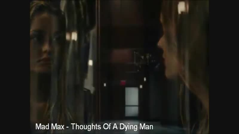 Mad Max - Thoughts Of A Dying Man (1984)
