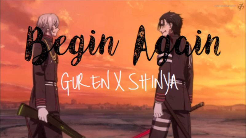 {Guren x Shinya} Begin Again