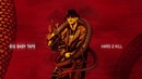 Big Baby Tape Hard 2 Kill feat Jeembo Official Audio