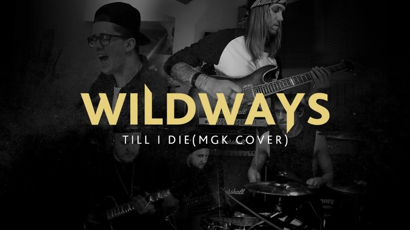 Wildways - Till I Die (MGK cover)