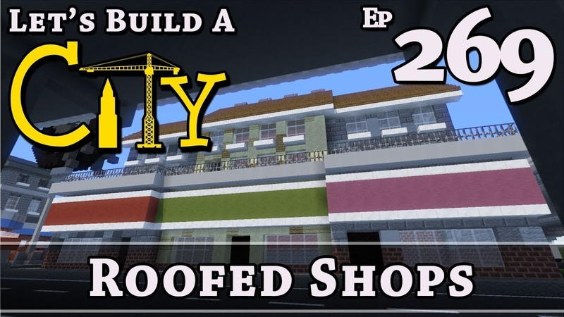 How To Build A City :: Minecraft :: Roofed Shops :: E269