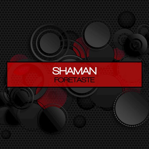 shaMan альбом Foretaste