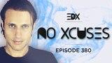 EDX - No Xcuses Episode 380