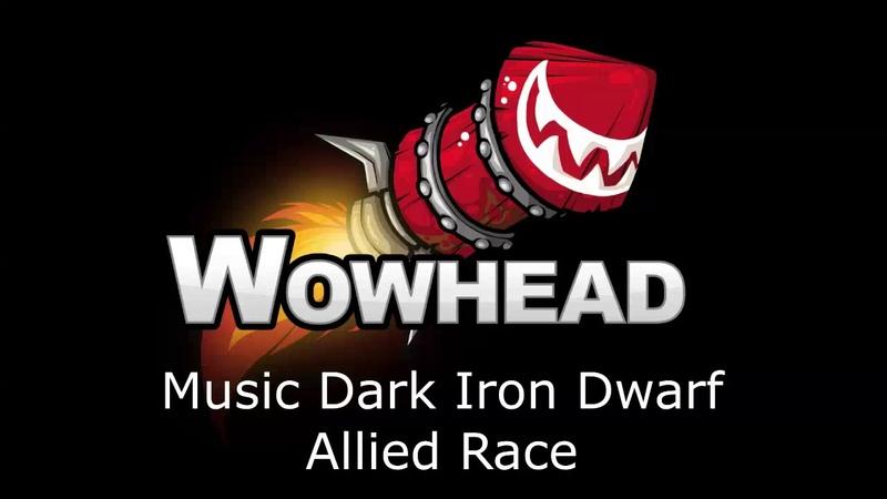 Dark Iron Dwarf - Battle for Azeroth Music (Allied Race)